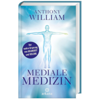 Mediale Medizin von Anthony William